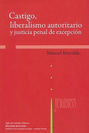 CASTIGO LIBERALISMO AUTORITARIO Y JUSTICIA PENAL DE EXCEPCIÓN