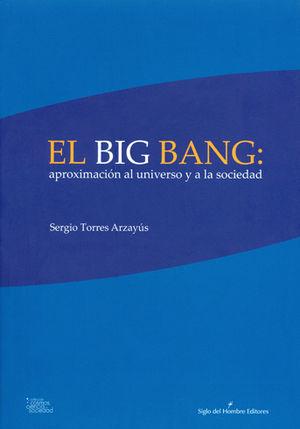 BIG BANG EL APROXIMACIÓN AL UNIVERSO Y A LA SOCIEDAD
