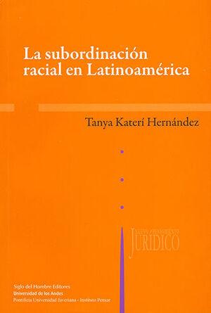 SUBORDINACIÓN RACIAL EN LATINOAMERICA, LA