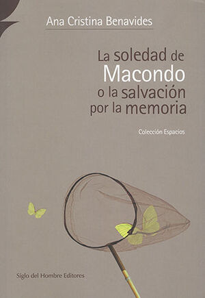 SOLEDAD DE MACONDO O LA SALVACIÓN POR LA MEMORIA, LA