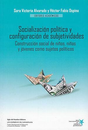 SOCIALIZACIÓN POLÍTICA Y CONFIGURACIÓN DE SUBJETIVIDADES