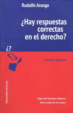 HAY RESPUESTAS CORRECTAS EN EL DERECHO ?