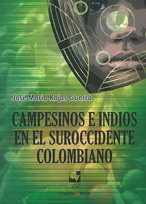 CAMPESINOS E INDIOS EN EL SUROCCIDENTE COLOMBIANO