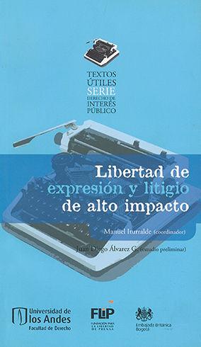 LIBERTAD DE EXPRESION Y LITIGIO DE ALTO IMPACTO