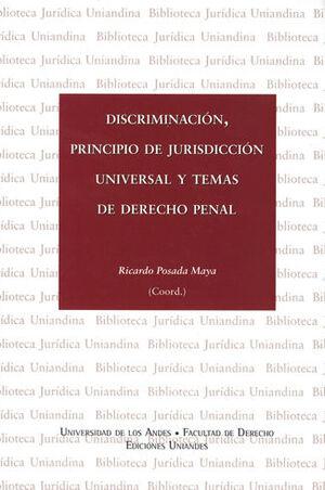 DISCRIMINACIÓN, PRINCIPIO DE JURISDICCIÓN UNIVERSAL Y TEMAS DE DERECHO PENAL