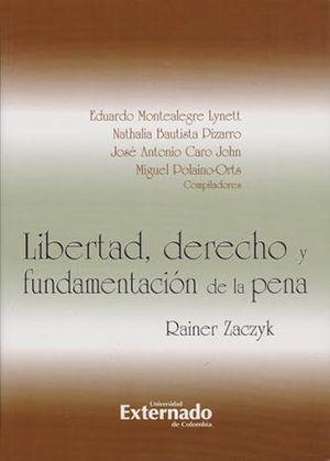 LIBERTAD, DERECHO Y FUNDAMENTACION DE LA PENA