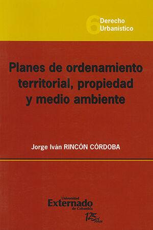 PLANES DE ORDENAMIENTO TERRITORIAL PROPIEDAD Y MEDIO AMBIENTE - DERECHO URBANISTICO #6