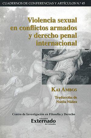 VIOLENCIA SEXUAL EN CONFLICTOS ARMADOS Y DERECHO PENAL INTERNACIONAL - CUADERNOS DE CONFERENCIAS Y ARTICULOS #45