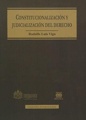 CONSTITUCIONALIZACION Y JUDICIALIZACION DEL DERECHO