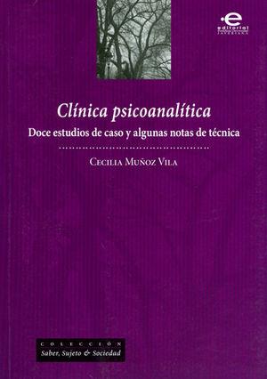 CLÍNICA PSICOANALÍTICA DOCE ESTUDIOS DE CASO Y ALGUNAS NOTAS DE TÉCNICA