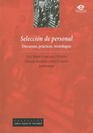 SELECCION DE PERSONAL. DISCURSOS, PRÁCTICAS, TECNOLOGÍAS