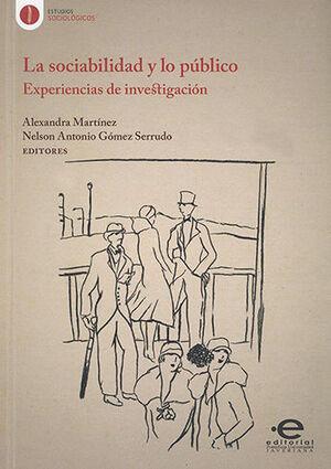 SOCIABILIDAD Y LO PÚBLICO EXPERIENCIAS DE INVESTIGACIÓN, LA