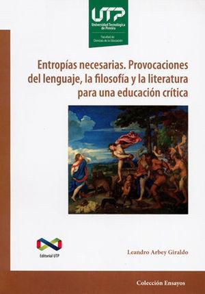 ENTROPIAS NECESARIAS  PROVOCACIONES DEL LENGUAJE LA FILOSOFIA Y LA LITERATURA