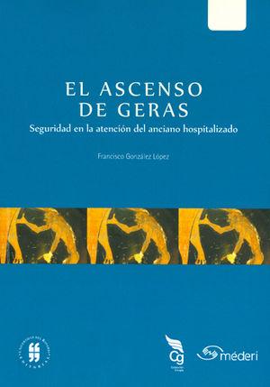 ASCENSO DE GERAS. SEGURIDAD EN LA ATENCIÓN DEL ANCIANO HOSPITALIZADO, EL