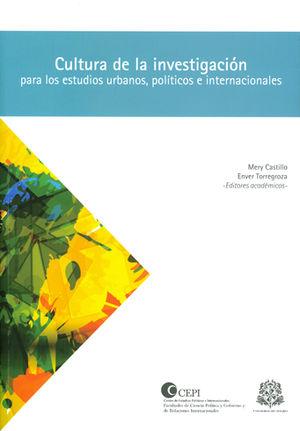 CULTURA DE LA INVESTIGACIÓN PARA LOS ESTUDIOS URBANOS POLÍTICOS E INTERNACIONALES