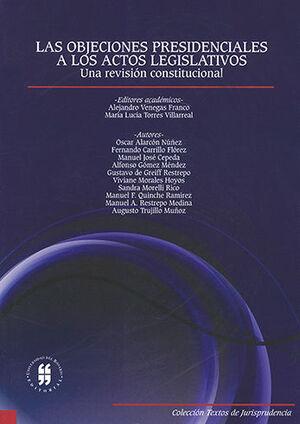 OBJECIONES PRESIDENCIALES A LOS ACTOS LEGISLATIVOS, LAS