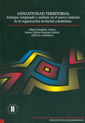 ASOCIATIVIDAD TERRITORIAL ENFOQUE COMPARADO Y ANÁLISIS EN EL NUEVO CONTEXTO DE LA ORGANIZACIÓN TERRITORIAL