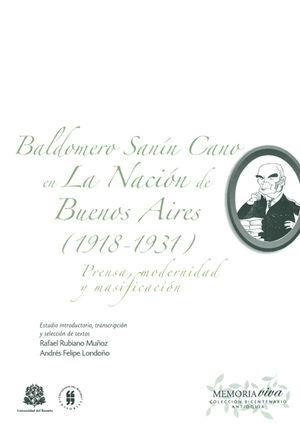BALDOMERO SANIN CANO EN LA NACION DE BUENOS AIRES 1918-1931 PRENSA MODERNIDAD Y MASIFICACION