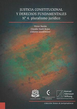 JUSTICIA CONSTITUCIONAL Y DERECHOS FUNDAMENTALES Nº 4 PLURALISMO JURIDICO