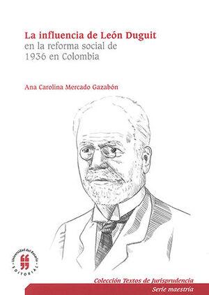 INFLUENCIA DE LEON DUGUIT EN LA REFORMA SOCIAL DE 1936 EN COLOMBIA, LA