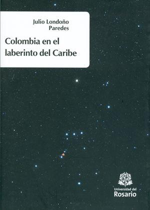 COLOMBIA EN EL LABERINTO DEL CARIBE