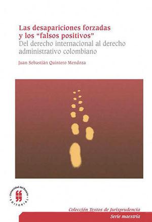 DESAPARICIONES FORZADAS Y LOS FALSOS POSITIVOS DEL DERECHO INTERNACIONAL