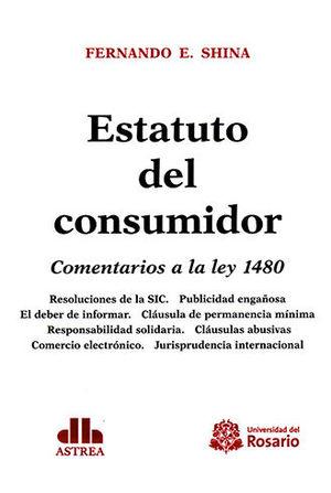 ESTATUTO DEL CONSUMIDOR. COMENTARIOS A LA LEY 1480