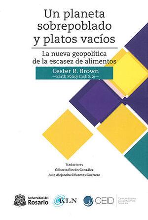 UN PLANETA SOBREPOBLADO Y PLATOS VACIOS LA NUEVA GEOPOLITICA DE LA ESCASEZ DE ALIMENTOS