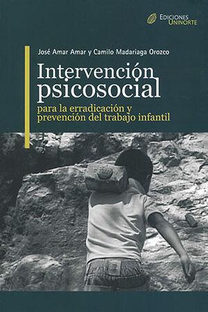 INTERVENCION PSICOSOCIAL PARA LA ERRADICACION Y PREVENCION DEL TRABAJO INFANTIL