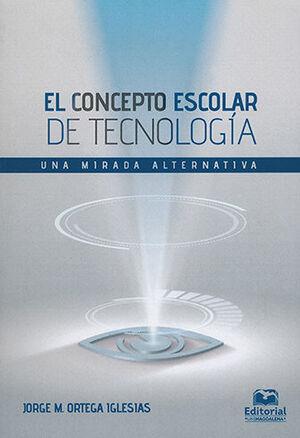 CONCEPTO ESCOLAR DE TECNOLOGIA, EL