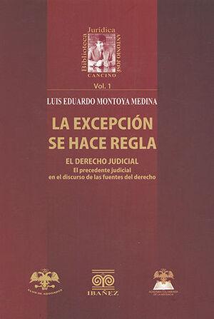 EXCEPCION SE HACE REGLA