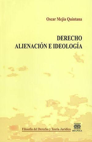 DERECHO, ALIENACIÓN E IDEOLOGÍA
