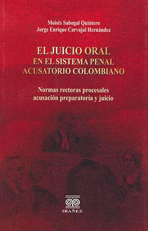 JUICIO ORAL EN EL SISTEMA PENAL ACUSATORIO COLOMBIANO, EL