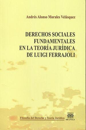 DERECHOS SOCIALES FUNDAMENTALES EN LA TEORÍA JURÍDICA DE LA LUIGI FERRAJOLI