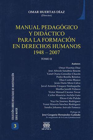 MANUAL PEDAGÓGICO Y DIDÁCTICO PARA LA FORMACIÓN EN DERECHOS HUMANOS 1948-2007 - TOMO II