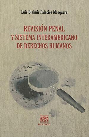 REVISIÓN PENAL Y SISTEMA INTERAMERICANO DE DERECHOS HUMANOS