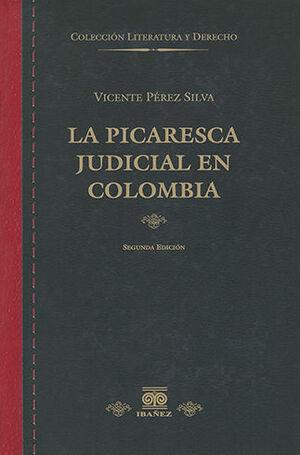 PICARESCA JUDICIAL EN COLOMBIA, LA - 2.ª ED.