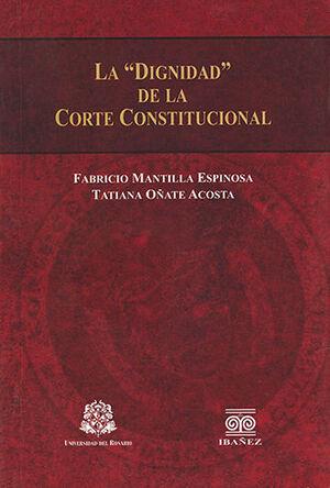 DIGNIDAD DE LA CORTE CONSTITUCIONAL, LA