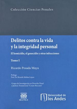 DELITOS CONTRA LA VIDA Y LA INTEGRIDAD PERSONAL T. 1