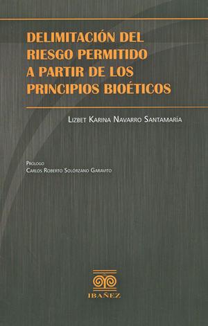 DELIMITACION DEL RIESGO PERMITIDO A PARTIR DE LOS PRINCIPIOS BIOÉTICOS