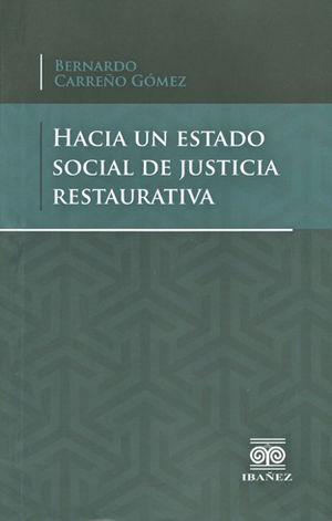 HACIA UN ESTADO SOCIAL DE JUSTICIA RESTAURATIVA