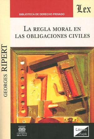 REGLA MORAL EN LAS OBLIGACIONES CIVILES, LA