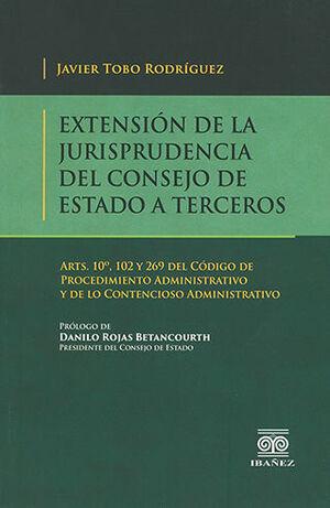 EXTENSIÓN DE LA JURISPRUDENCIA DEL CONSEJO DE ESTADO A TERCEROS