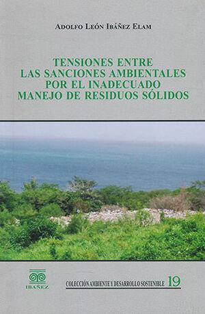 TENSIONES ENTRE LAS SANCIONES AMBIENTALES POR EL INADECUADO MANEJO DE RESIDUOS SÓLIDOS