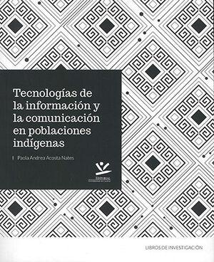 TECNOLOGÍAS DE LA INFORMACIÓN Y LA COMUNICACIÓN EN POBLACIONES INDIGENAS