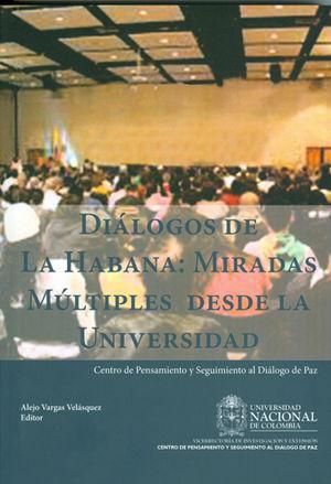 DIALOGOS DE LA HABANA: MIRADAS MULTIPLES DESDE LA UNIVERSIDAD