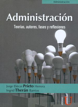 ADMINISTRACIÓN. TEORÍAS, AUTORES, FASES Y REFLEXIONES