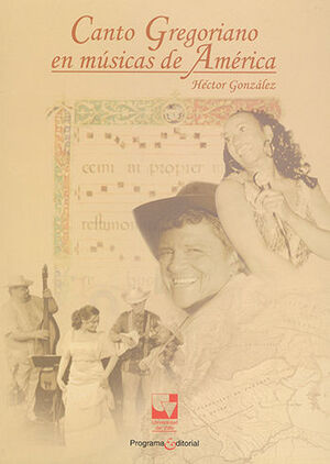 CANTO GREGORIANO (+CD) EN MUSICAS DE AMERICA