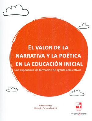 VALOR DE LA NARRATIVA Y LA POÉTICA EN LA EDUCACIÓN INICIAL UNA EXPERIENCIA DE FORMACIÓN DE AGENTES E