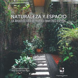 NATURALEZA Y ESPACIO. LA ARQUITECTURA DE HAROLD MARTINEZ ESPINAL